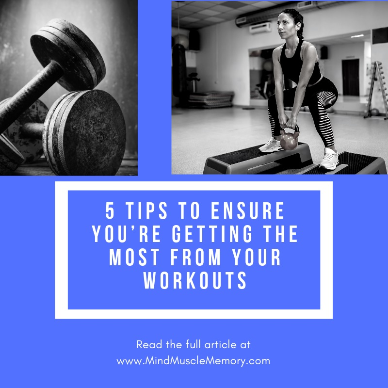 5 Tips to ensure youre getting the most from your workouts with mind muscle memory 5 Tips to Ensure You're Getting the Most from Your Workouts