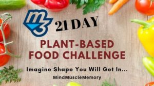 21 day plant based Food Challenge mind muscle memory image Enroll 21 Day Plant Based Food Challenge