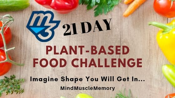 21 day plant based Food Challenge mind muscle memory image Here is your free success guide