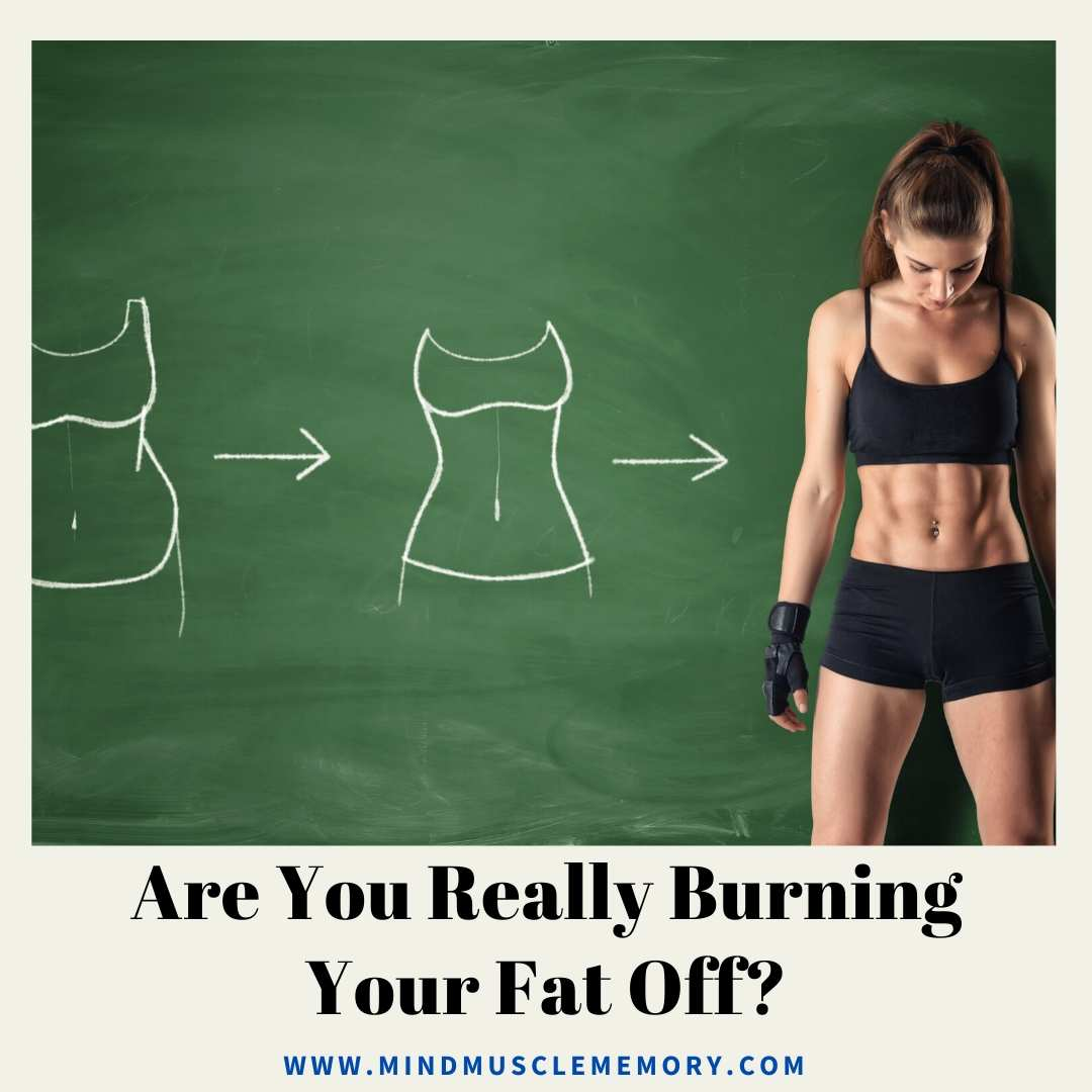 Are You Really Burning Your Fat Off Are You Really Burning Your Fat Off?