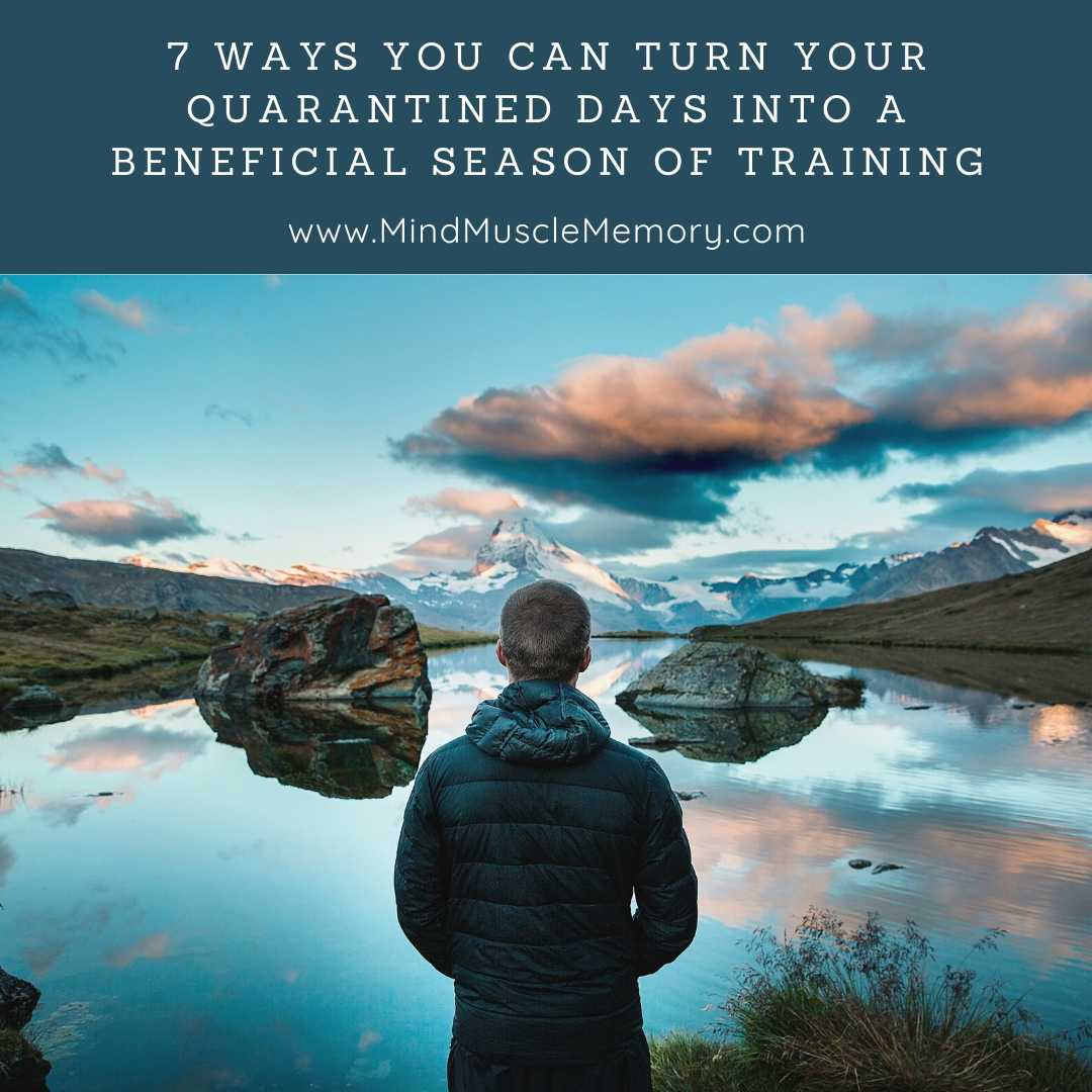 7 Ways you can turn your quarantined days into a beneficial season of training_