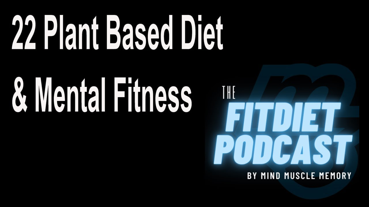 22 Healthy plant based diet impacts mental fitness