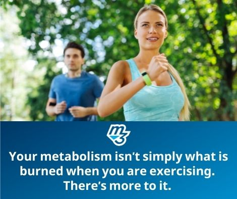 Your metabolism isn't simply what is burned when you are exercising. There's more to it.