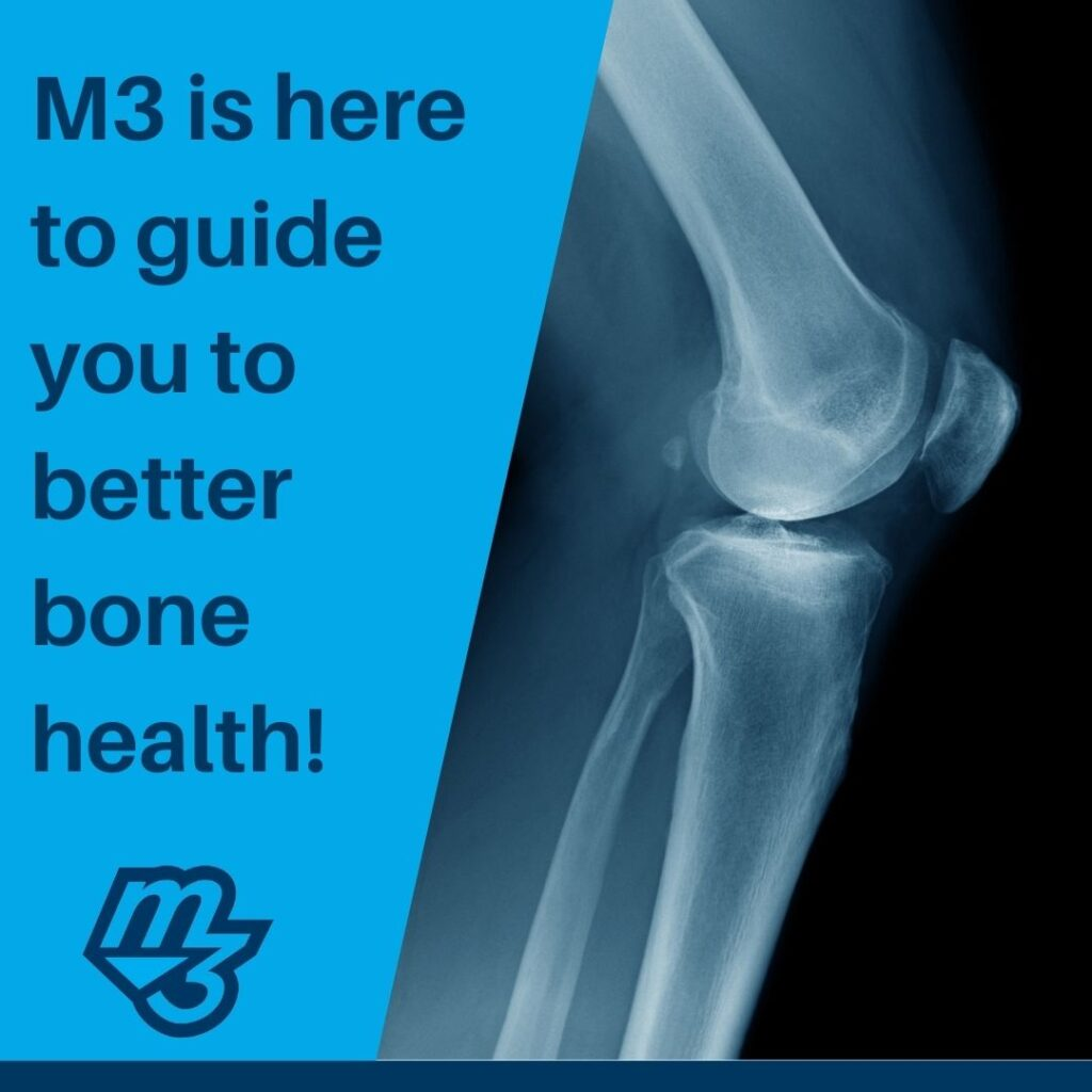M3 is here to guide you to better bone health!