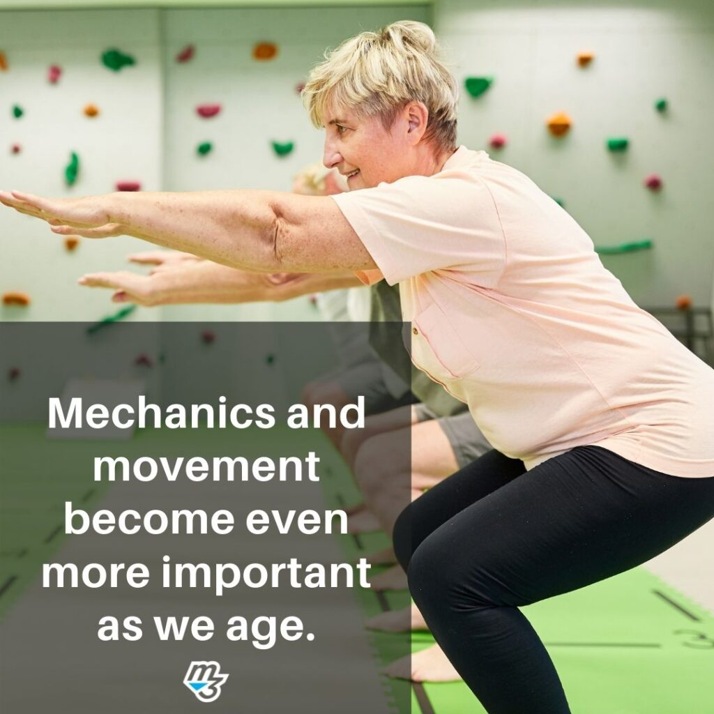 Mechanics and movement become even more important as we age.
