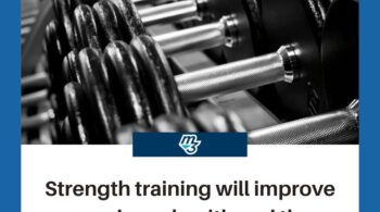 Strength training will improve your bone health and the aging process.