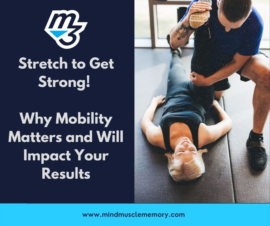 Upbeat Stretch to Get Strong! Why Muscle Mobility Matters
